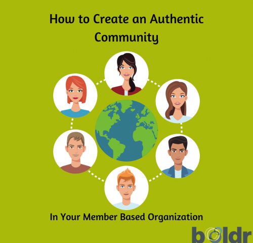 How to Create an Authentic Community in Your Member-Based Organization